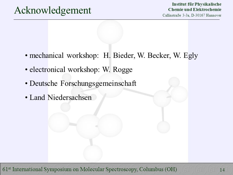 Acknowledgement mechanical workshop: H. Bieder, W.