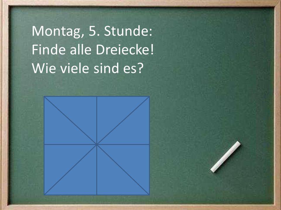 Montag, 5. Stunde: Finde alle Dreiecke! Wie viele sind es?