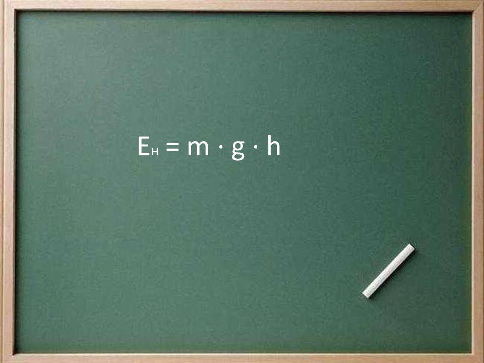 E H = m g h