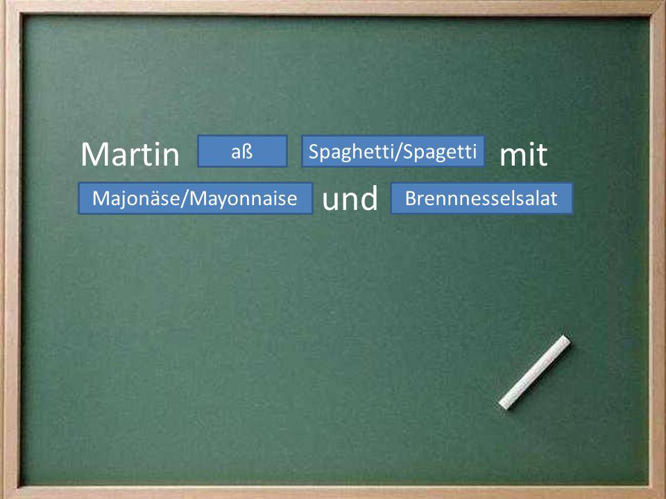Martin mit und aßSpaghetti/Spagetti Majonäse/MayonnaiseBrennnesselsalat