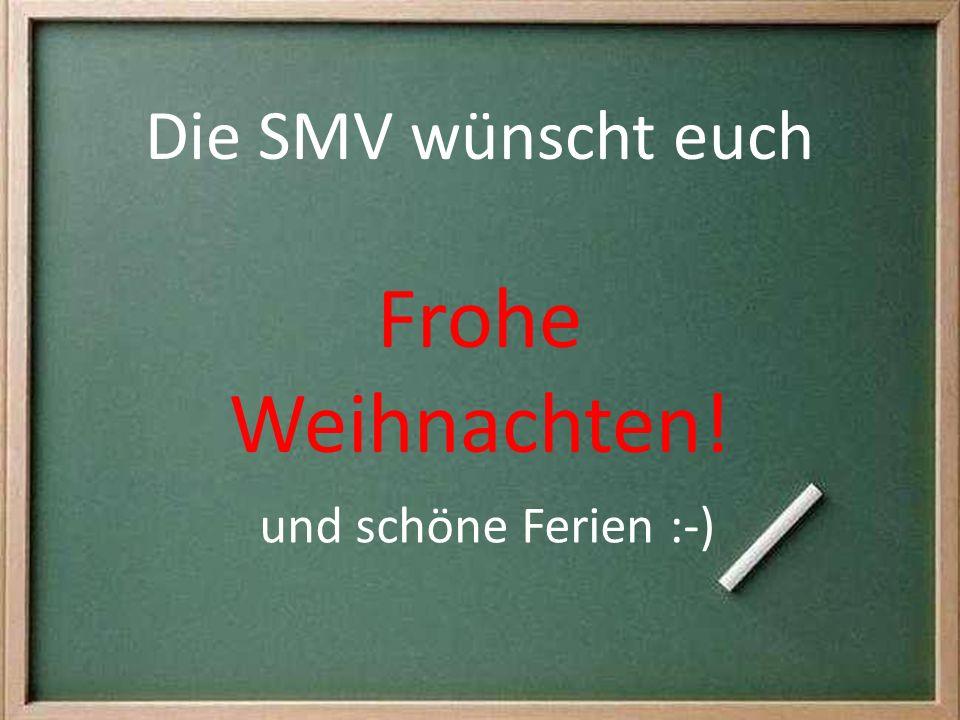 Die SMV wünscht euch Frohe Weihnachten! und schöne Ferien :-)