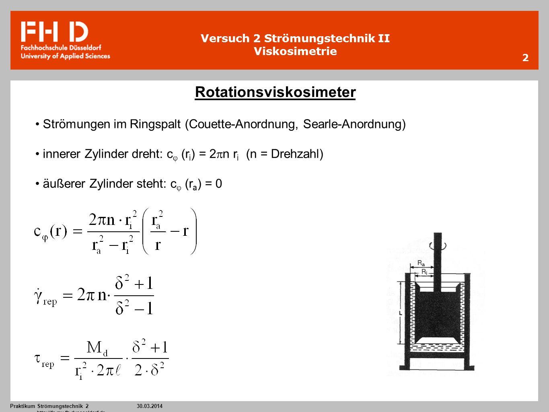 Praktikum Strömungstechnik 2 30.03.2014 http://ifs.mv.fh-duesseldorf.de 2 Versuch 2 Strömungstechnik II Viskosimetrie Rotationsviskosimeter Strömungen
