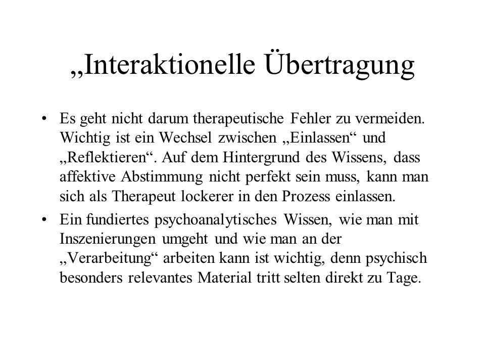 Interaktionelle Übertragung Es geht nicht darum therapeutische Fehler zu vermeiden.