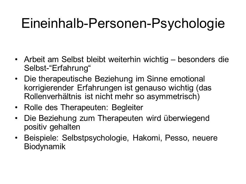 Eineinhalb-Personen-Psychologie Arbeit am Selbst bleibt weiterhin wichtig – besonders die Selbst-Erfahrung Die therapeutische Beziehung im Sinne emoti