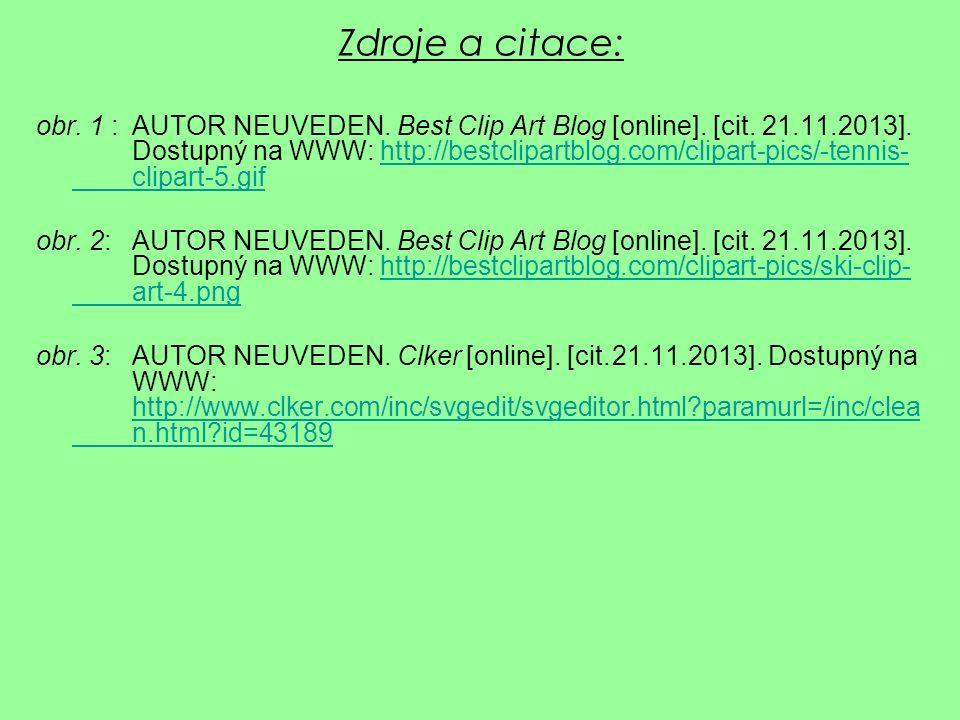 obr. 1 : AUTOR NEUVEDEN. Best Clip Art Blog [online]. [cit. 21.11.2013]. Dostupný na WWW: http://bestclipartblog.com/clipart-pics/-tennis- clipart-5.g
