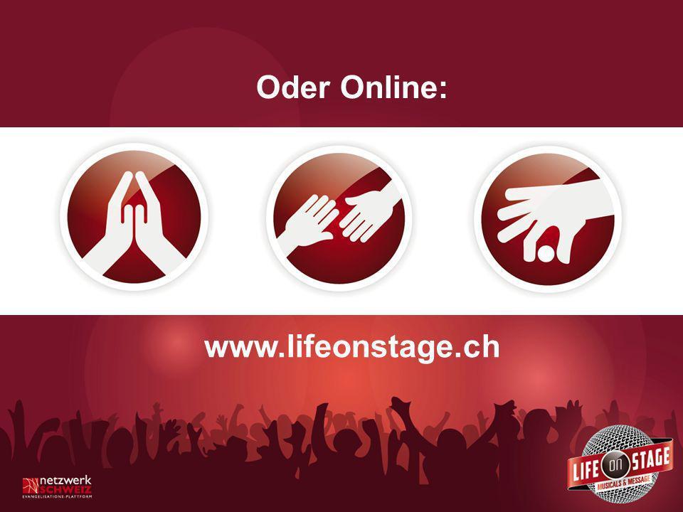 www.lifeonstage.ch Oder Online: