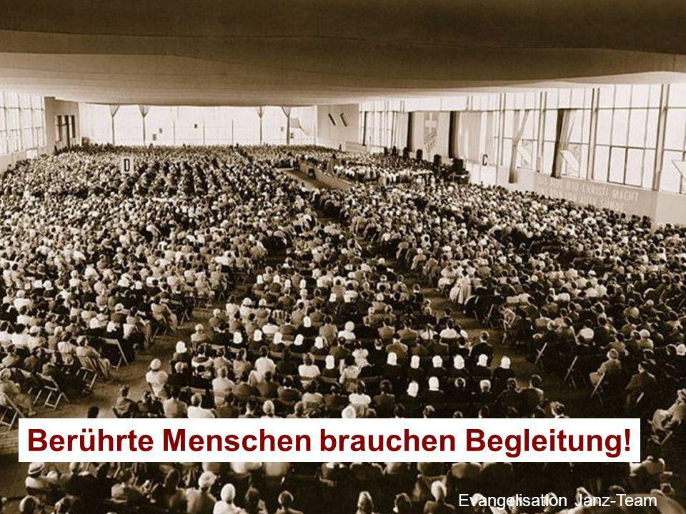 Kampagne St.Gallen Herbst 2014 Berührte Menschen brauchen Begleitung! Evangelisation Janz-Team