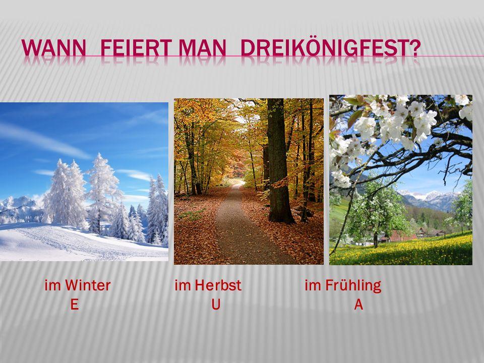 im Winter im Herbst im Frühling E U A