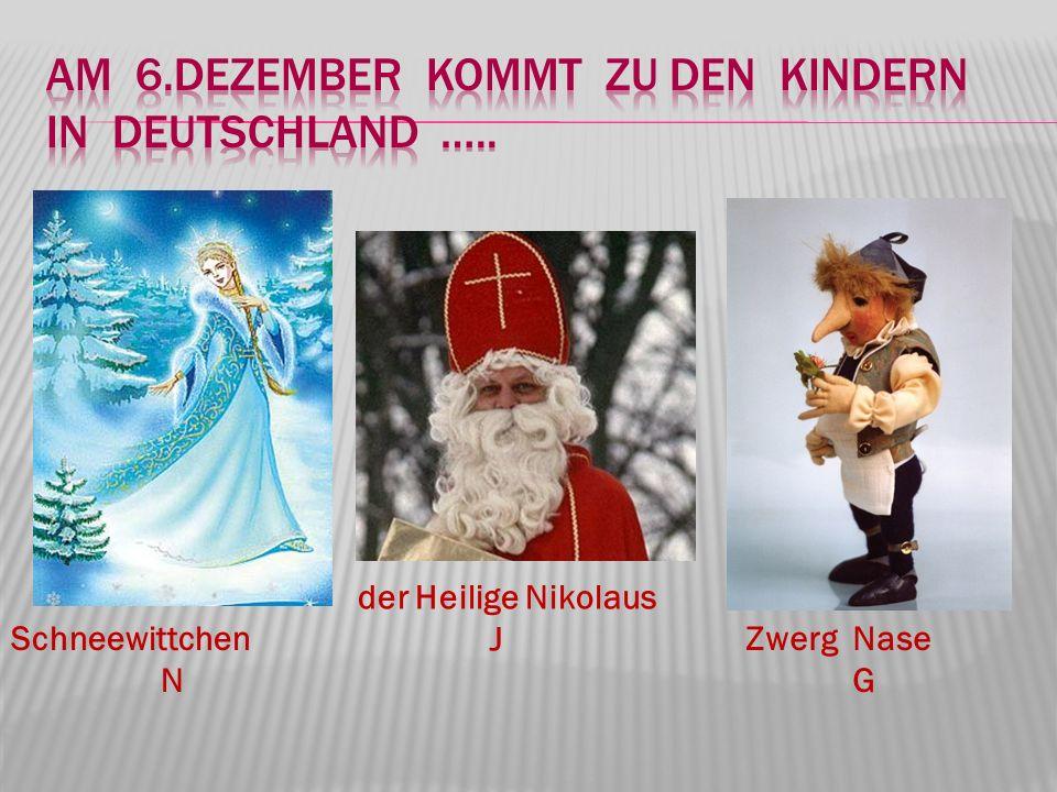 Schneewittchen N der Heilige Nikolaus J Zwerg Nase G
