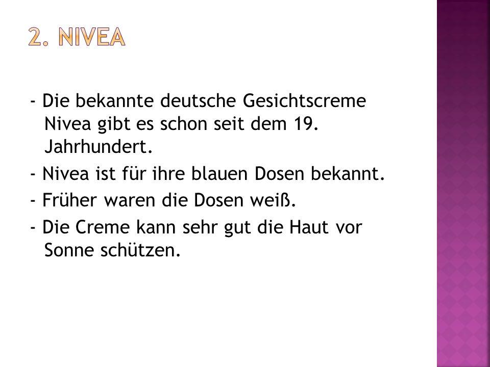 - Die bekannte deutsche Gesichtscreme Nivea gibt es schon seit dem 19. Jahrhundert. - Nivea ist für ihre blauen Dosen bekannt. - Früher waren die Dose