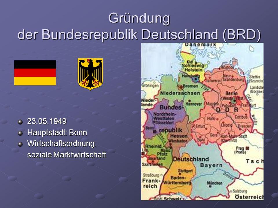 Gründung der Deutschen Demokratischen Republik (DDR) 7.10.1949 Hauptstadt: Berlin Wirtschaftsordnung: Planwirtschaft