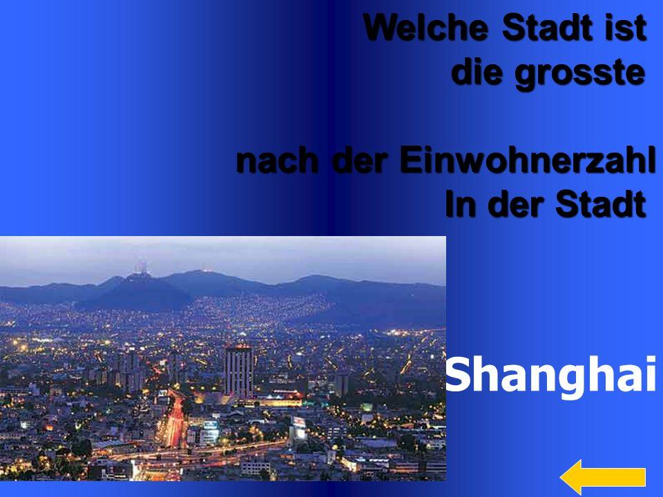 3 Welche Stadt ist die grosste nach der Einwohnerzahl In der Stadt Shanghai