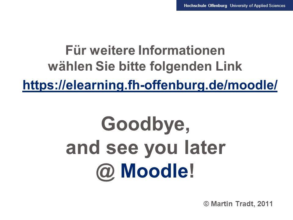 Hochschule Offenburg University of Applied Sciences Impressum 10Martin Tradt, Dipl.-Betriebswirt (FH), M. Sc.31.05.2011 https://elearning.fh-offenburg