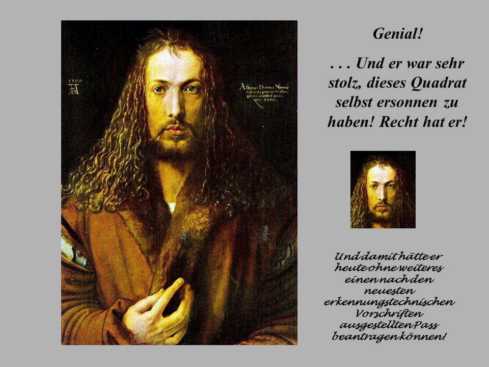In der untersten Reihe hat Dürer nicht nur das Jahr, in dem er diesen Stich machte (1514) eingeschrieben, sondern auch die Anfangsbuchstaben seines Namens: 4 = Dürer und 1 = Albrecht!
