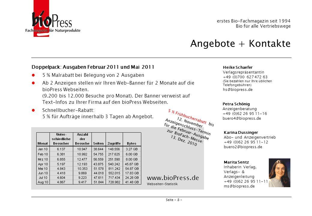 Seite - 8 - Heike Schaefer Verlagsrepräsentantin +49 (0)700 627 472 63 (Sie bezahlen nur Ihre üblichen Telefongebühren) hs@biopress.de Petra Schönig A