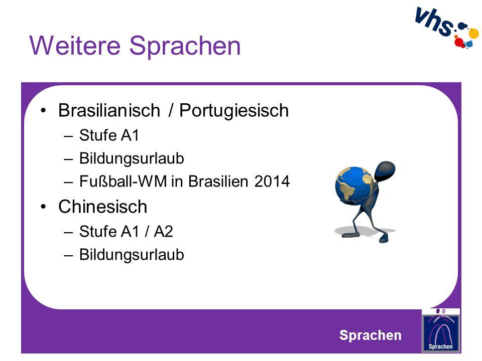 Weitere Sprachen Brasilianisch / Portugiesisch –Stufe A1 –Bildungsurlaub –Fußball-WM in Brasilien 2014 Chinesisch –Stufe A1 / A2 –Bildungsurlaub Sprachen