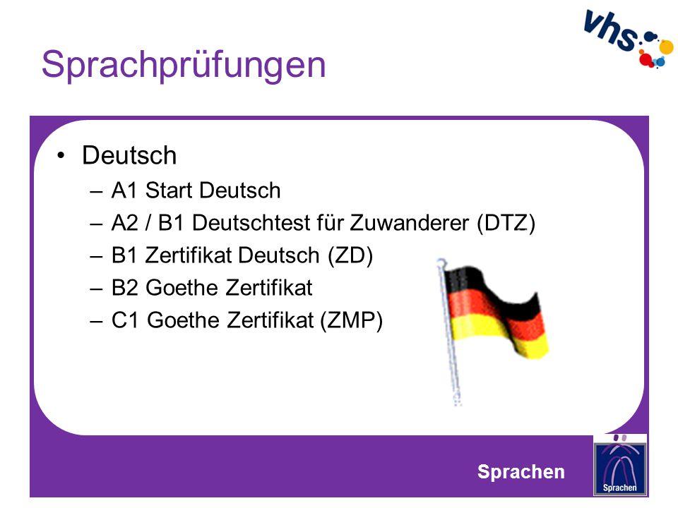 Sprachprüfungen Deutsch –A1 Start Deutsch –A2 / B1 Deutschtest für Zuwanderer (DTZ) –B1 Zertifikat Deutsch (ZD) –B2 Goethe Zertifikat –C1 Goethe Zertifikat (ZMP) Sprachen