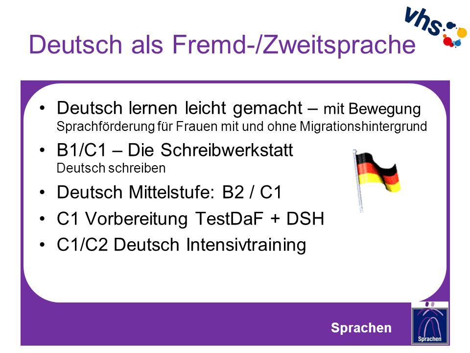 Deutsch als Fremd-/Zweitsprache Sprechcafé aktiv mit folgenden Themen: –Fastnacht –Tiere –Frauen-Rollenbild in verschiedenen Kulturkreisen –Museumsbesuch –Stadtführung Sprachen