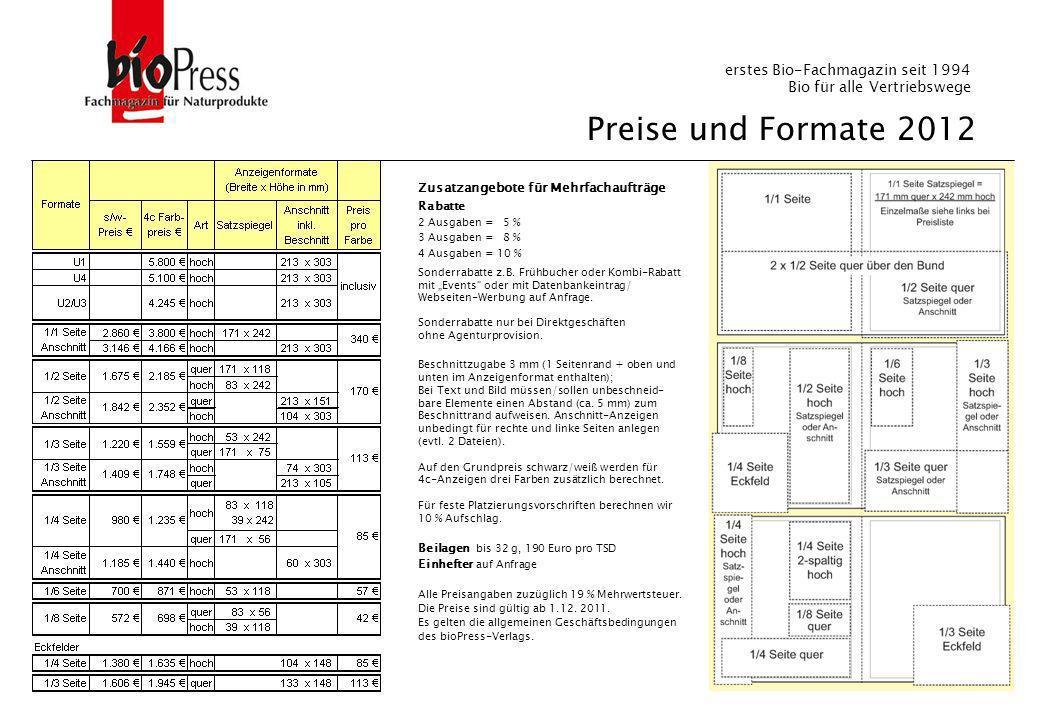 Seite - 6 - Preise und Formate 2012 Beilagen bis 32 g, 190 Euro pro TSD Einhefter auf Anfrage Alle Preisangaben zuzüglich 19 % Mehrwertsteuer. Die Pre