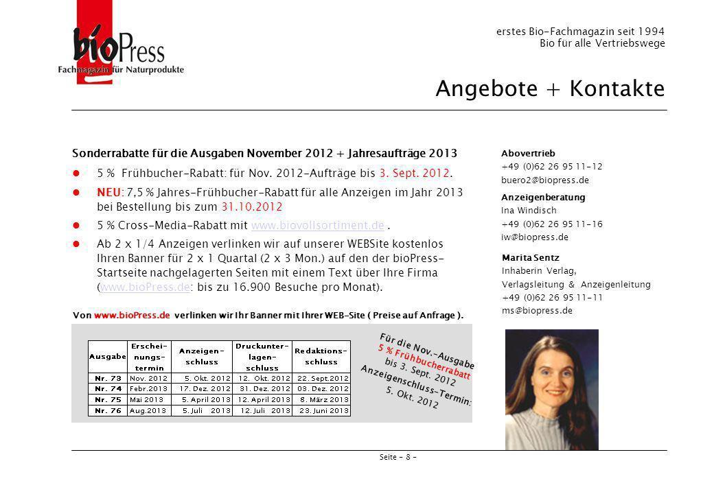 Seite - 8 - Marita Sentz Inhaberin Verlag, Verlagsleitung & Anzeigenleitung +49 (0)62 26 95 11-11 ms@biopress.de erstes Bio-Fachmagazin seit 1994 Bio