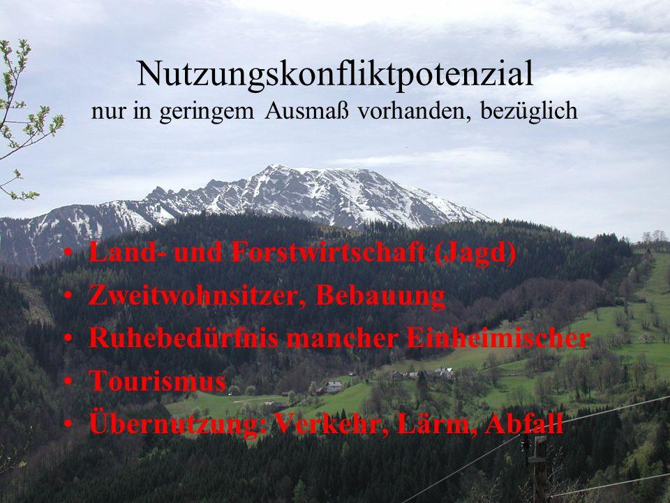 Nutzungskonfliktpotenzial nur in geringem Ausmaß vorhanden, bezüglich Land- und Forstwirtschaft (Jagd) Zweitwohnsitzer, Bebauung Ruhebedürfnis mancher Einheimischer Tourismus Übernutzung: Verkehr, Lärm, Abfall
