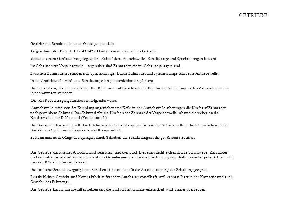 GETRIEBE Gearbox with gear shifting in one lane.