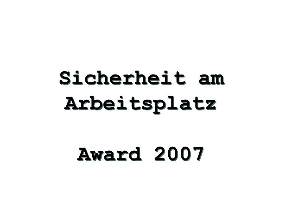 Sicherheit am Arbeitsplatz Award 2007 Sicherheit am Arbeitsplatz Award 2007