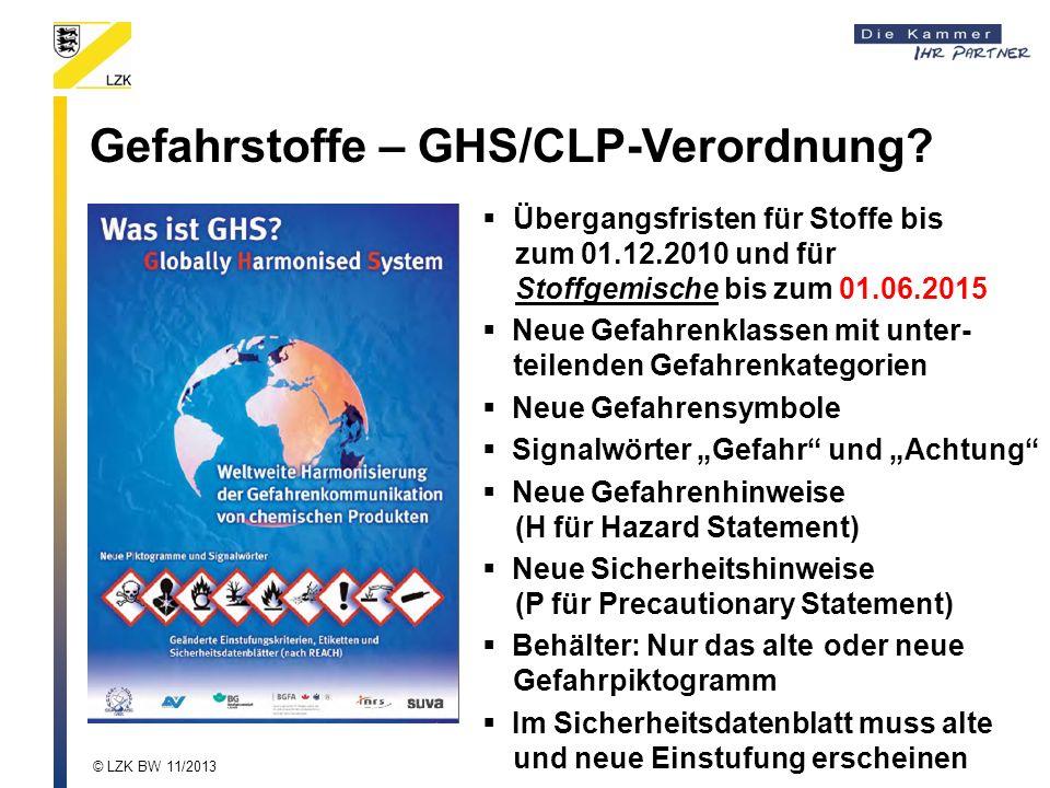 Gefahrstoffe – GHS/CLP-Verordnung? Übergangsfristen für Stoffe bis zum 01.12.2010 und für Stoffgemische bis zum 01.06.2015 Neue Gefahrenklassen mit un