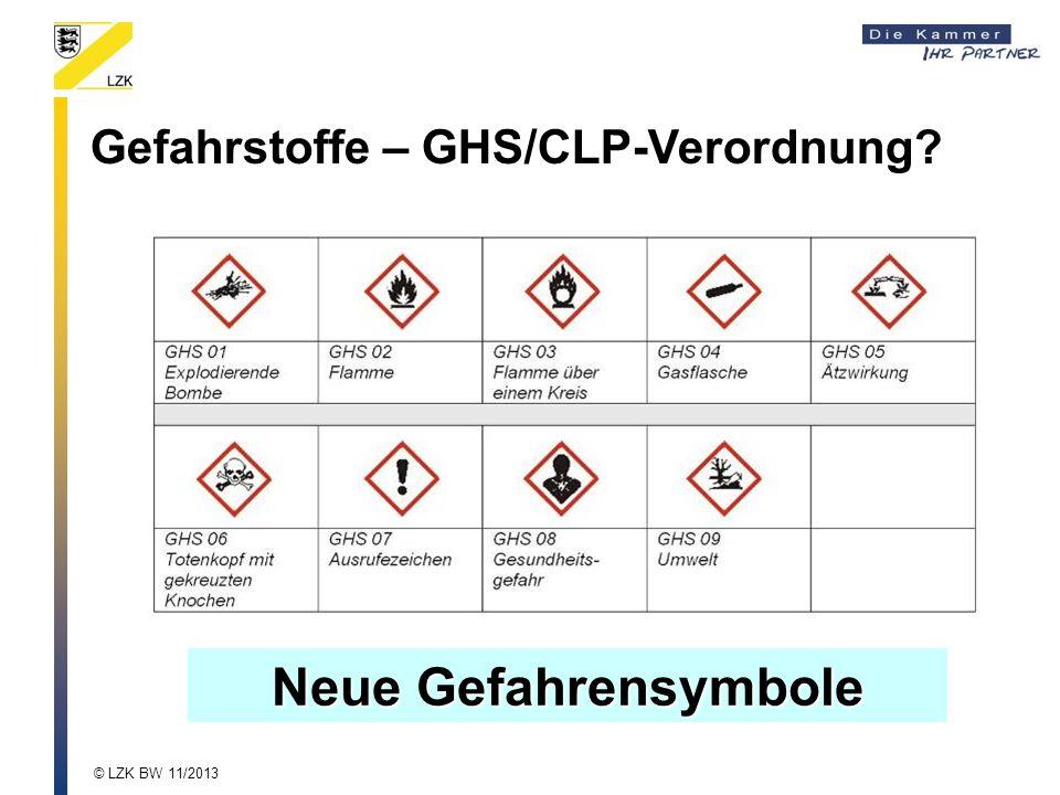 Neue Gefahrensymbole Gefahrstoffe – GHS/CLP-Verordnung? © LZK BW 11/2013