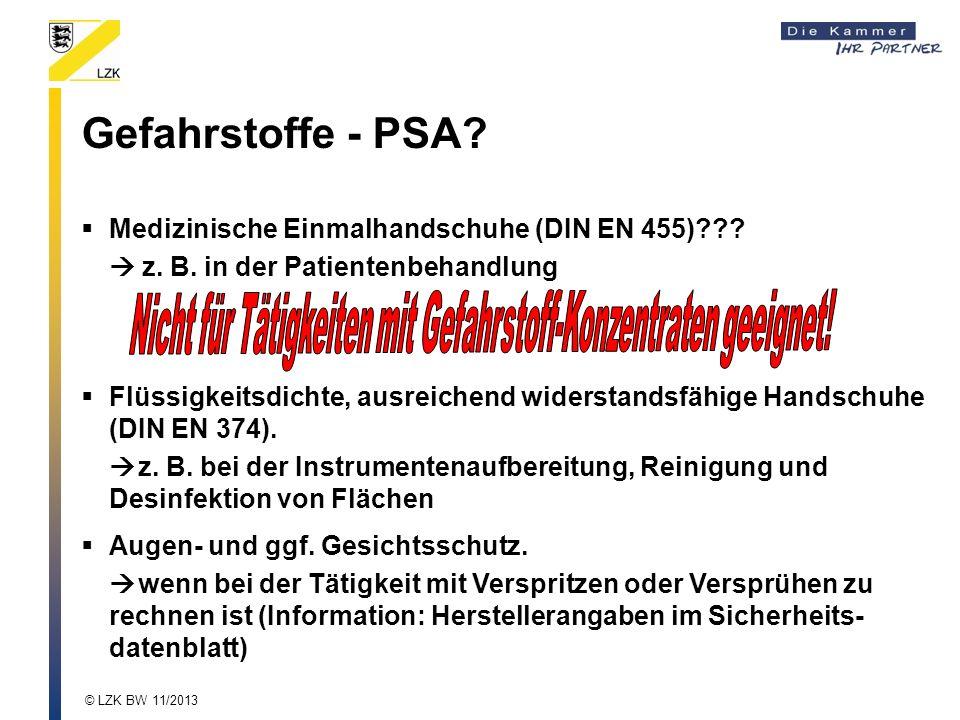Medizinische Einmalhandschuhe (DIN EN 455)??? z. B. in der Patientenbehandlung Gefahrstoffe - PSA? Flüssigkeitsdichte, ausreichend widerstandsfähige H