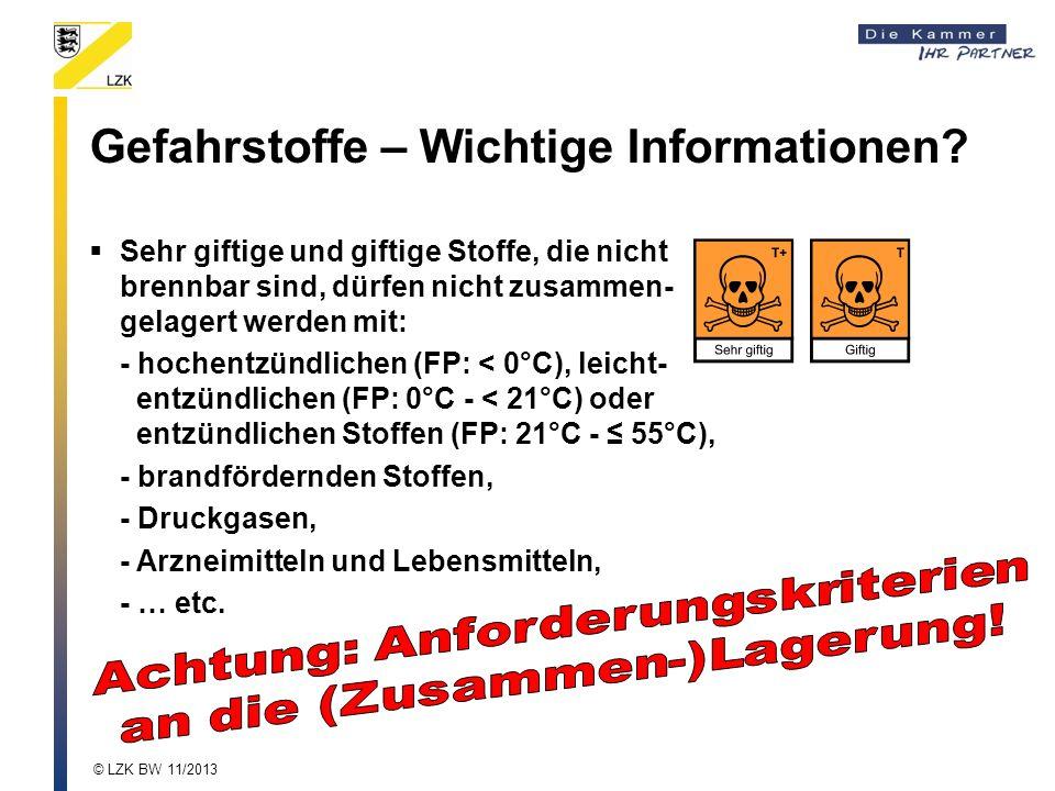 Gefahrstoffe – Wichtige Informationen? Sehr giftige und giftige Stoffe, die nicht brennbar sind, dürfen nicht zusammen- gelagert werden mit: - hochent