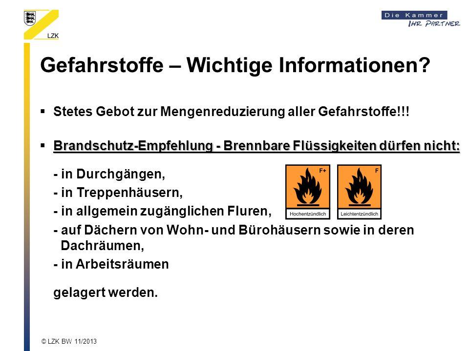 Gefahrstoffe – Wichtige Informationen? Stetes Gebot zur Mengenreduzierung aller Gefahrstoffe!!! Brandschutz-Empfehlung - Brennbare Flüssigkeiten dürfe