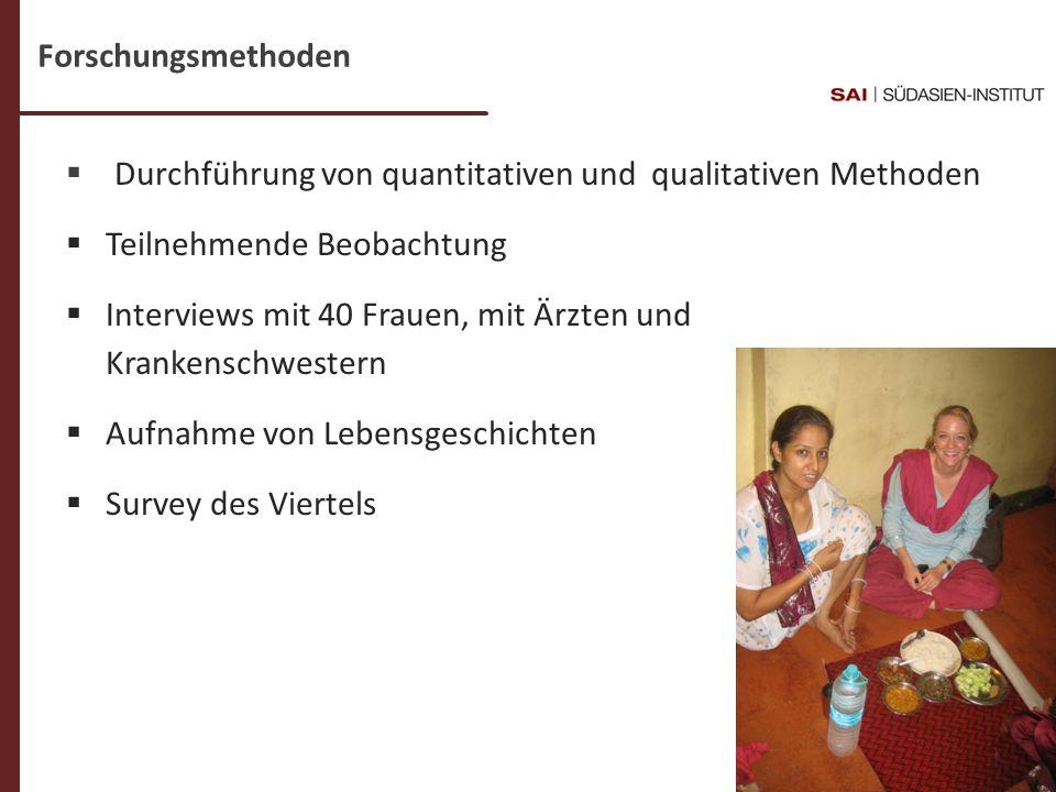 Dr. C- Weigl-Jäger Folie 10 Forschungsmethoden Durchführung von quantitativen und qualitativen Methoden Teilnehmende Beobachtung Interviews mit 40 Fra