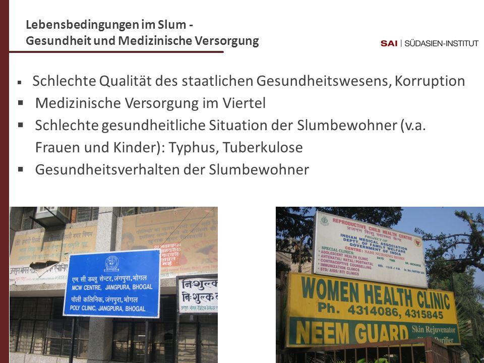 Dr. C- Weigl-Jäger Folie 16 Lebensbedingungen im Slum - Gesundheit und Medizinische Versorgung Schlechte Qualität des staatlichen Gesundheitswesens, K