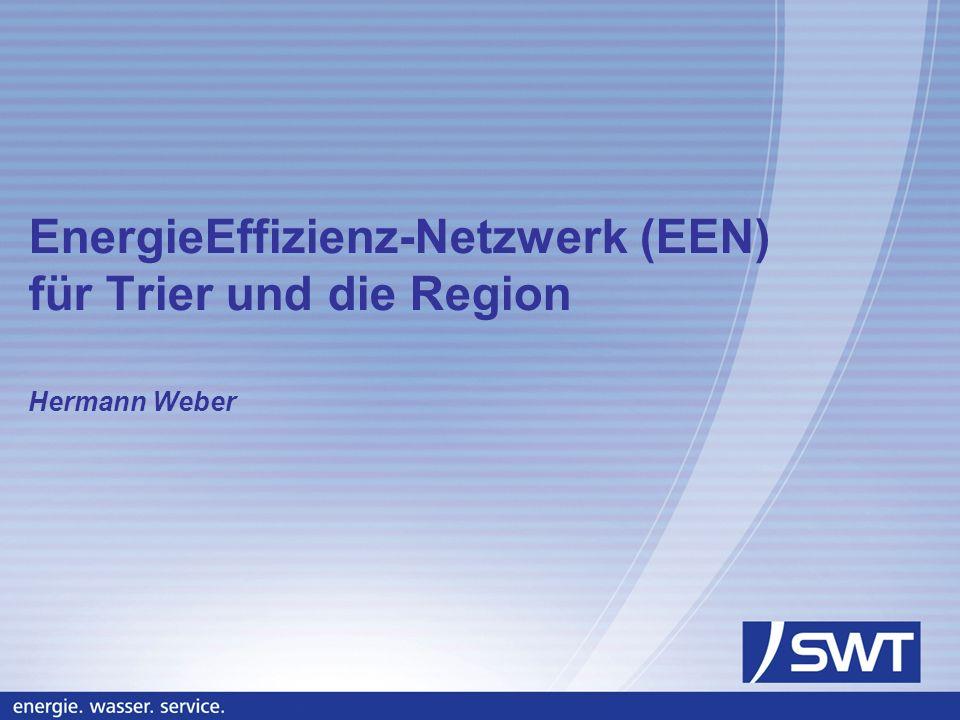 Gefördert durch: EnergieEffizienz-Netzwerk (EEN) für Trier und die Region Folie 2 von 12 Agenda Was ist das EEN Trier.