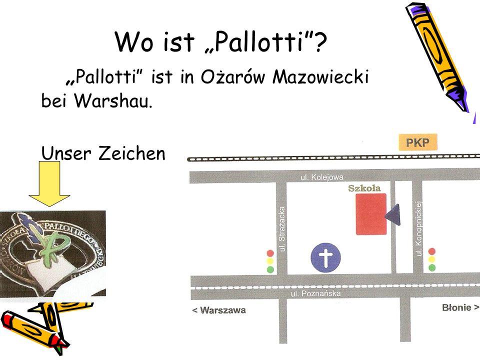 Wo ist Pallotti? Pallotti ist in Ożarów Mazowiecki bei Warshau. Unser Zeichen