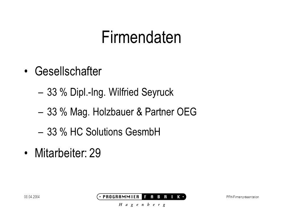 08.04.2004PFH-Firmenpräsentation Firmendaten Gesellschafter –33 % Dipl.-Ing.