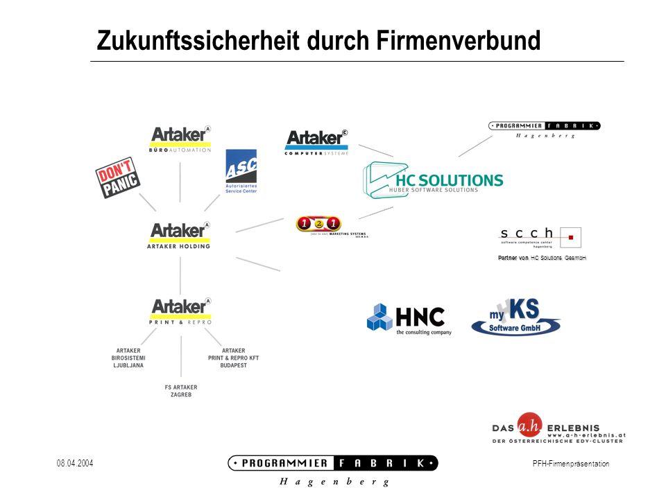 08.04.2004PFH-Firmenpräsentation Zukunftssicherheit durch Firmenverbund Partner von HC Solutions GesmbH