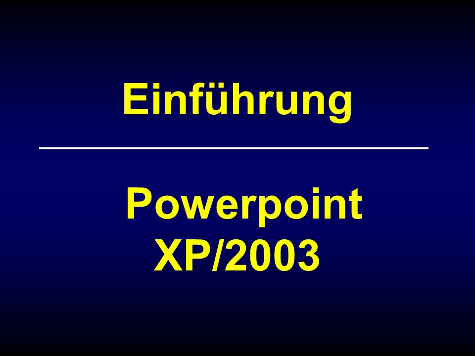 Folie 2 Powerpoint XP/2003 Folie