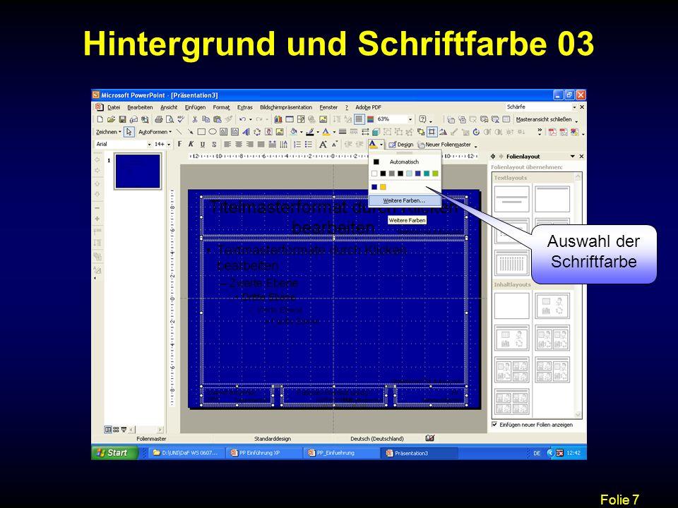 Folie 8 Folienlayout 01 Ein möglicher Weg zum Folienlayout Ein weiterer mögliche r Weg zum Folien- layout