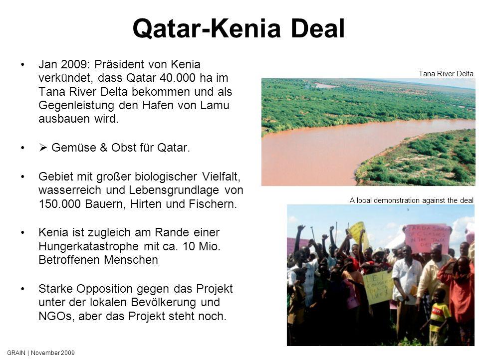GRAIN | November 2009 Qatar-Kenia Deal Jan 2009: Präsident von Kenia verkündet, dass Qatar 40.000 ha im Tana River Delta bekommen und als Gegenleistun
