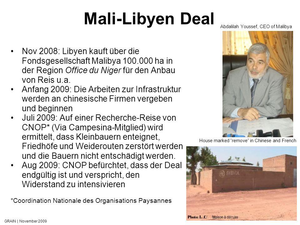 GRAIN | November 2009 Mali-Libyen Deal Nov 2008: Libyen kauft über die Fondsgesellschaft Malibya 100.000 ha in der Region Office du Niger für den Anba