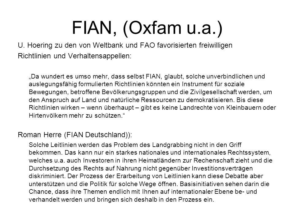 FIAN, (Oxfam u.a.) U. Hoering zu den von Weltbank und FAO favorisierten freiwilligen Richtlinien und Verhaltensappellen: Da wundert es umso mehr, dass