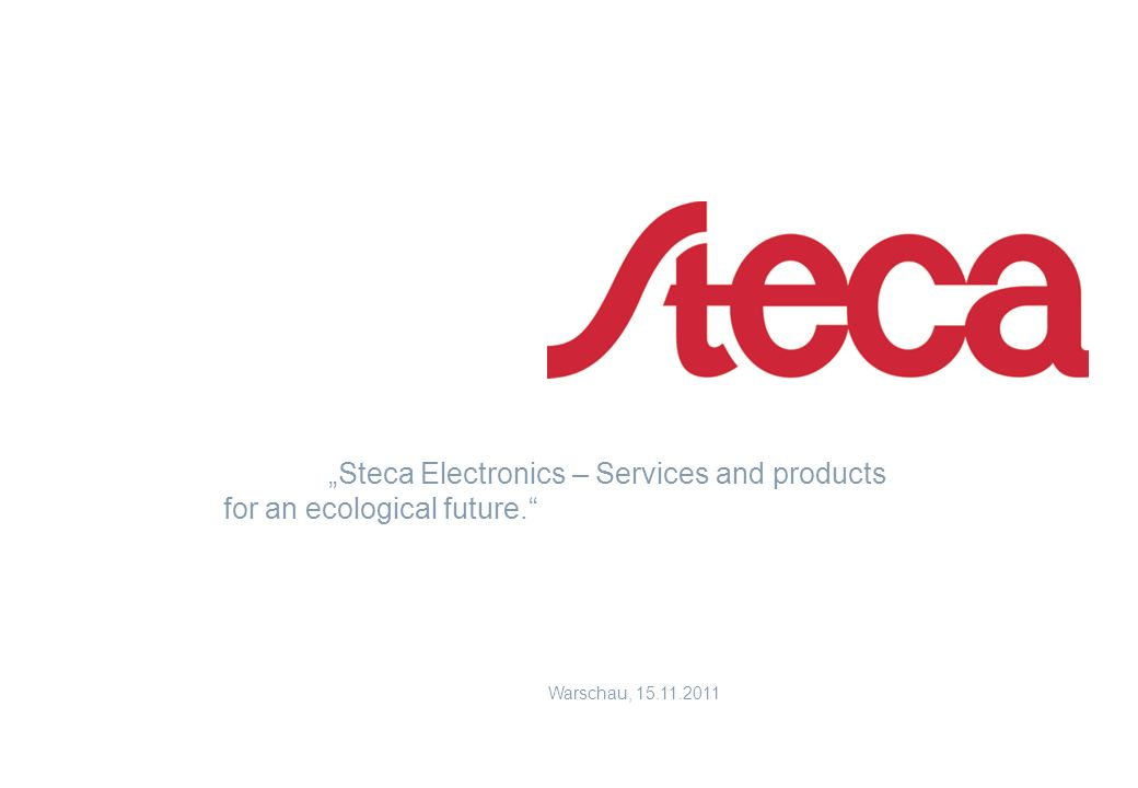 Steca Electronics – Services and products for an ecological future. Warschau, 15.11.2011