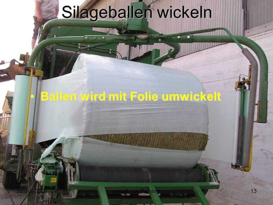 30. Juli 2005erstellt von Grimling13 Silageballen wickeln Ballen wird mit Folie umwickelt