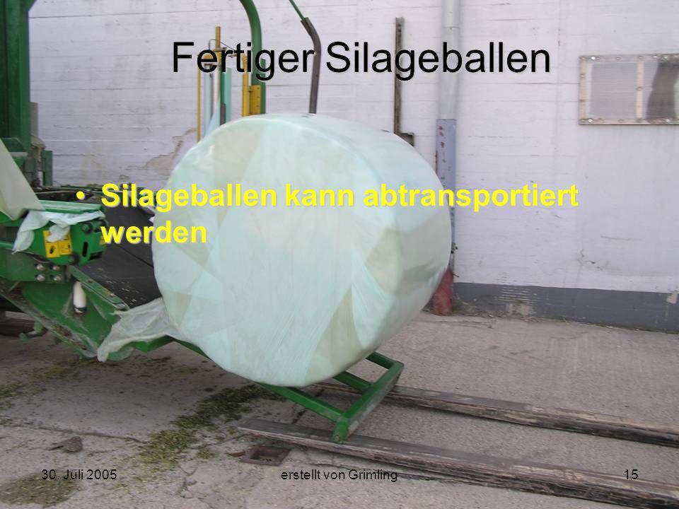 30. Juli 2005erstellt von Grimling15 Fertiger Silageballen Silageballen kann abtransportiert werden