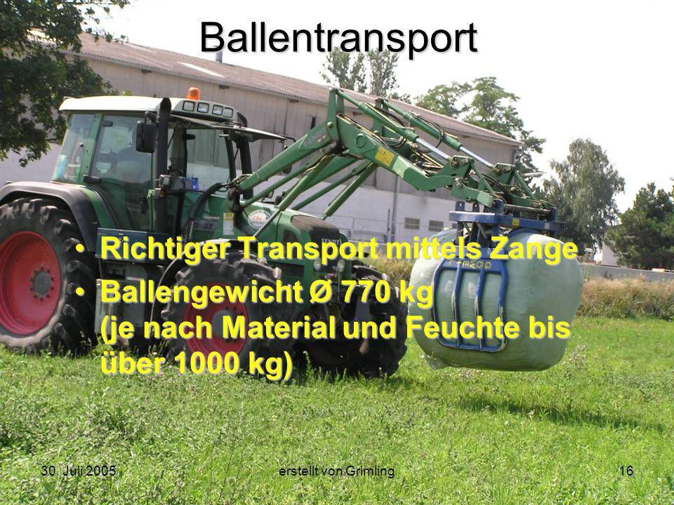 30. Juli 2005erstellt von Grimling16Ballentransport Richtiger Transport mittels Zange Ballengewicht Ø 770 kg (je nach Material und Feuchte bis über 10