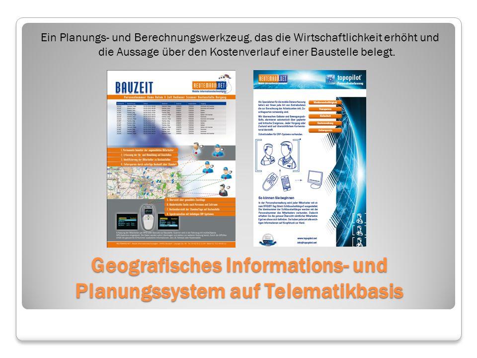 Geografisches Informations- und Planungssystem auf Telematikbasis Ein Planungs- und Berechnungswerkzeug, das die Wirtschaftlichkeit erhöht und die Aus