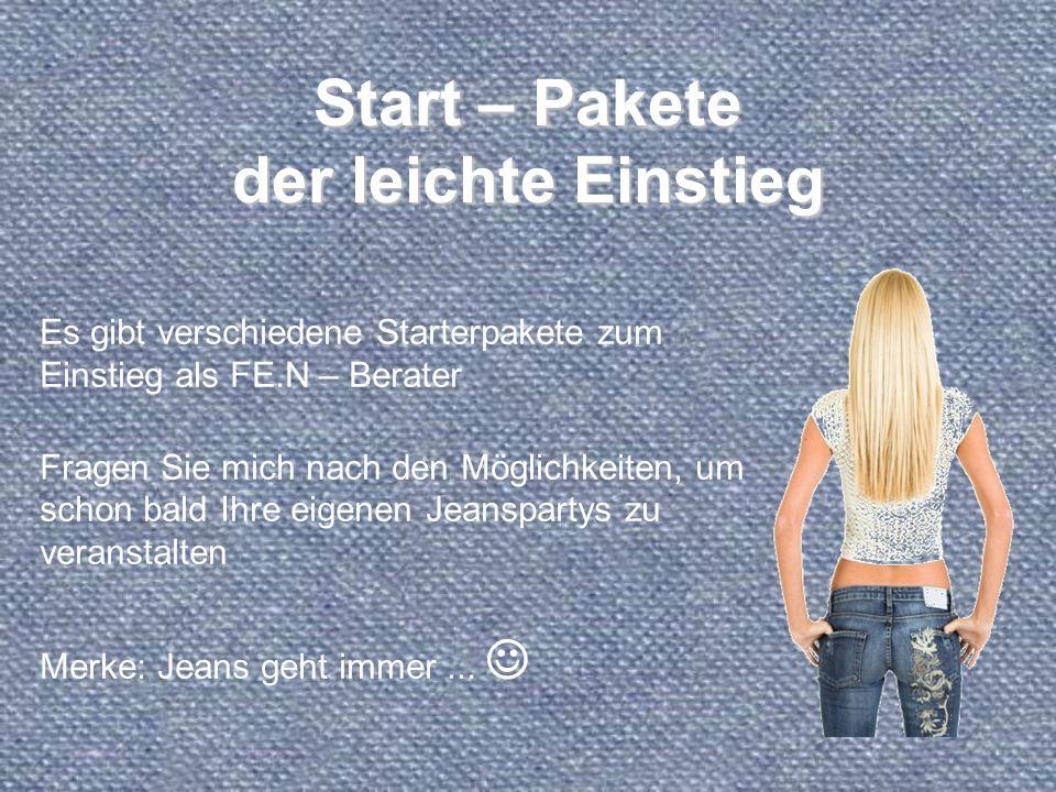 Start – Pakete der leichte Einstieg Es gibt verschiedene Starterpakete zum Einstieg als FE.N – Berater Fragen Sie mich nach den Möglichkeiten, um scho