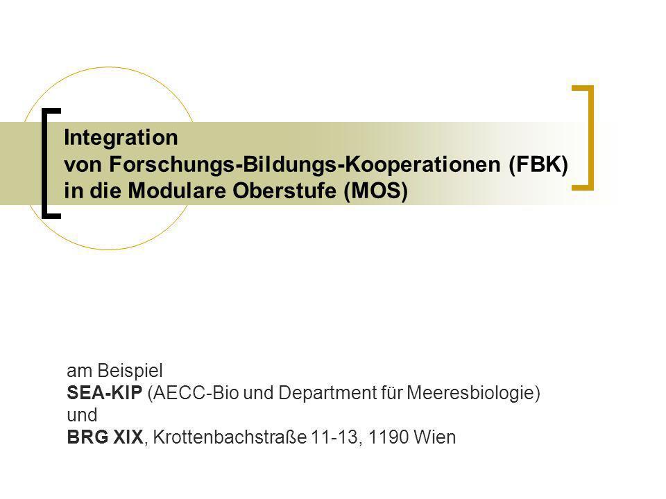 Integration von Forschungs-Bildungs-Kooperationen (FBK) in die Modulare Oberstufe (MOS) am Beispiel SEA-KIP (AECC-Bio und Department für Meeresbiologie) und BRG XIX, Krottenbachstraße 11-13, 1190 Wien